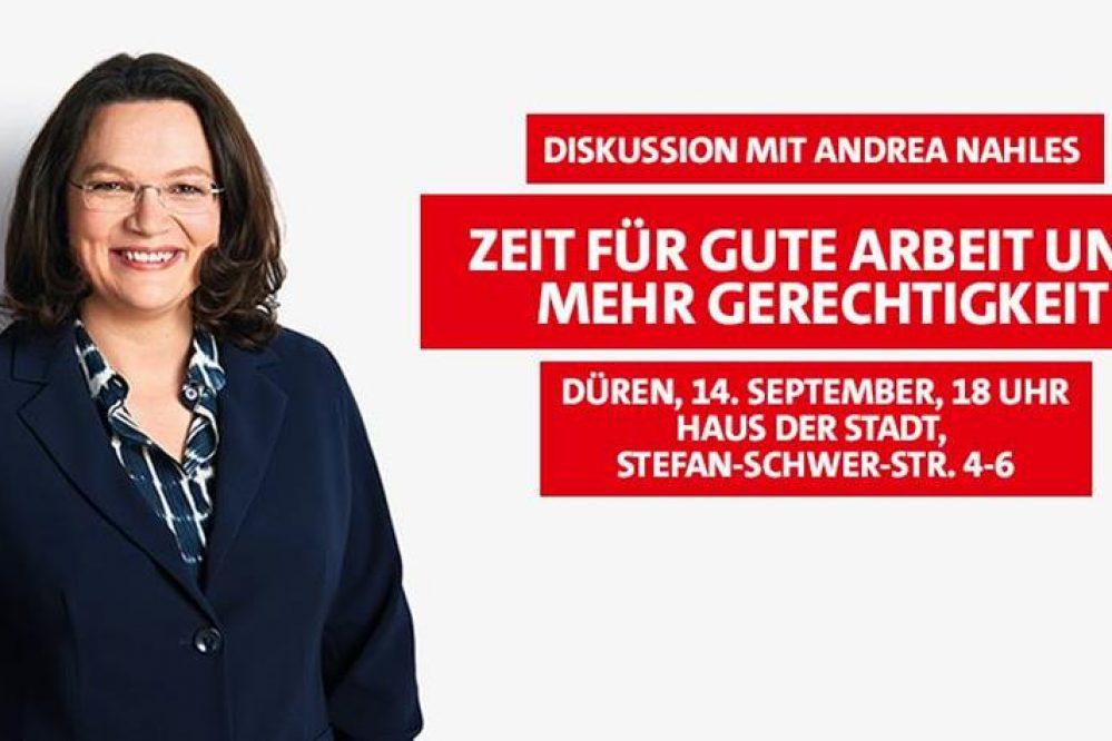Zeit für gute Arbeit und mehr Gerechtigkeit – Andrea Nahles kommt am 14. September um 18:00 Uhr nach Düren,